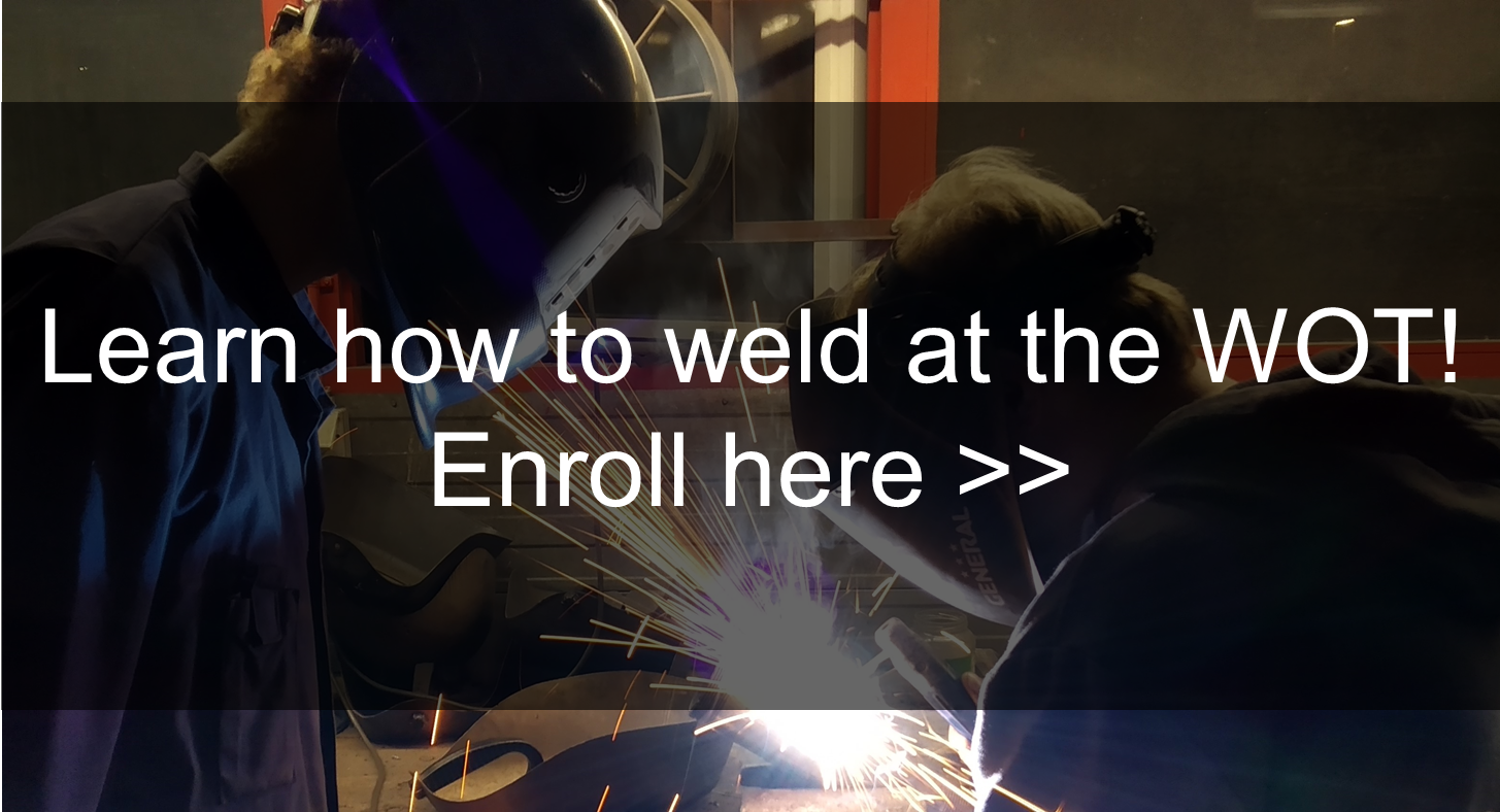 Learn how to weld at the WOT!